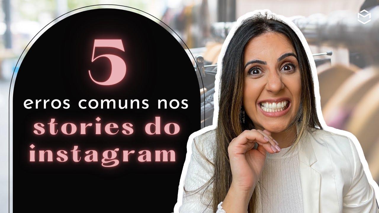 5 erros comuns nos stories do instagram.