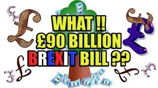‼️The £90 Billion Brexit Bill‼️