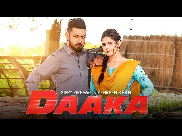 Daaka | Gippy Grewal | Zareen Khan | New Punjabi Movie 2019