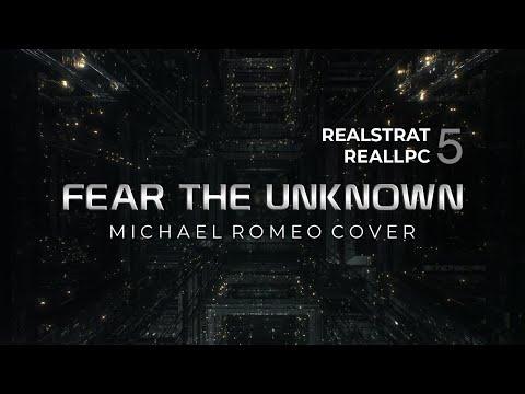 RealStrat 5 & RealLPC 5. Fear The Unknown (Michael Romeo Cover)