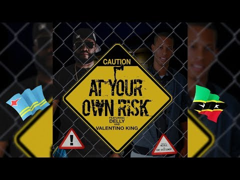 Delly and Valentino King - At Your Own Risk - OFFICIAL Lyric Video - 2018 Soca