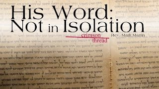7/3/2016; Crimson Thread: God's Word - Not in Isolation; Rev. Mark Martin, 9:15svc