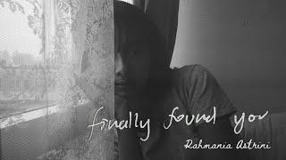 Download Rahmania Astrini - Finally Found You (Official Lyric Video)