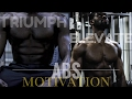 ELEVATE & TRIUMPH – FITNESS ABS MOTIVATION| GEFITNESS
