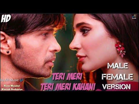 original.teri-meri-teri-meri-kahaani//male-and-female-version-full-song/himesh-reshmiya-ranu-mandal