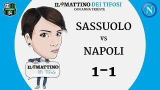 Il Mattino dei Tifosi - Sassuolo VS Napoli