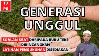 GENERASI UNGGUL   |   PENDIDIKAN ISLAM TINGKATAN 3 KSSM   |   PELAJARAN 6