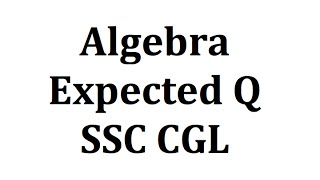 Algebra Tricks and Shortcuts For SSC CGL/CHSL By Abhishek Jain
