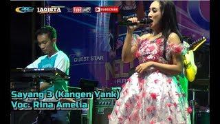 Sayang 3 (Kangen Yank) - Rina Amelia - Lagista Live Magetan 18-3-2018