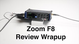 Zoom F8 Review Wrapup