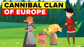 Insane Story of Cannibal Clan that Terrorized Europe