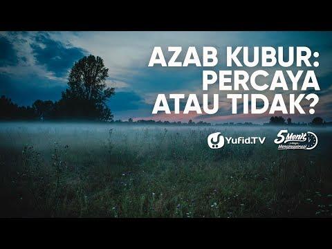 Azab Kubur: Percaya atau Tidak? - Ustadz Dr. Abdullah Roy, M.A.