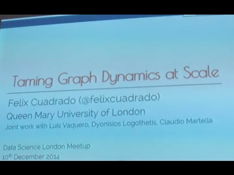 Taming Graph Dynamics at Scale - Felix Cuadrado