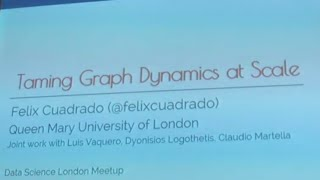 Taming Graph Dynamics at Scale - Felix Cuadrado