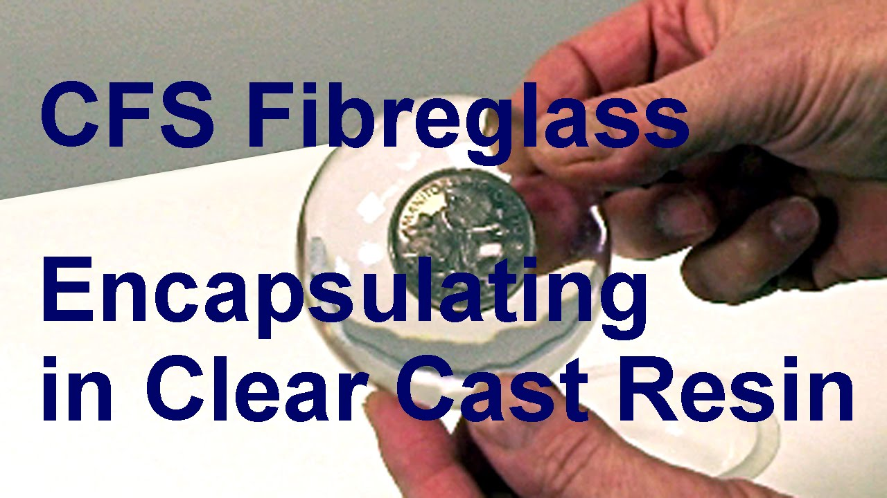 CFS Fibreglass Encapsulating in Clear Cast Resin