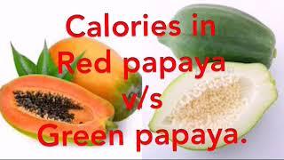 Calories in Red papaya v/s Green Papaya. #redpapaya #greenpapaya