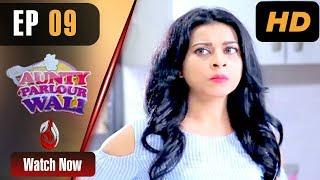 Pakistani Drama | Aunty Parlour Wali - Episode 9 | Aaj Entertainment Dramas
