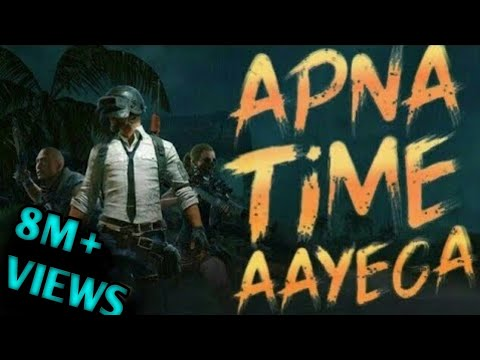 Apna Time Aayega Pubg Version 