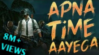 apna time aayegapubg version