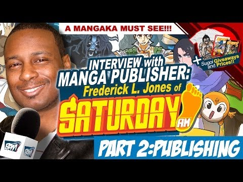 Interview With A Mangaka - Saturday-AM Part 2: Publishing