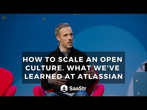 How To Scale An Open Culture. What We've Learned At Atlassian (Sometimes The Hard Way)