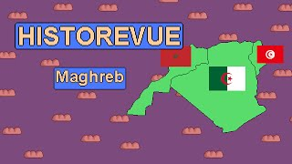Historevue - Histoire du Maghreb, Maroc, Algérie, Tunisie