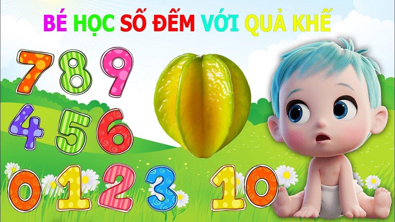 image Dạy bé học đếm số Tiếng Việt || Bài 54 Bé học Số Đếm Với Quả Khế