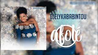 DJELY KABA BINTOU - AFOLE (New Audio 2019)