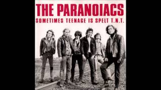 The Paranoiacs - Sometimes Teenage is spelt T.N.T. -  Song for Debbie H.