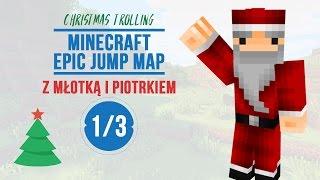 Minecraft: Epic Jump Map (Christmas Trolling) #01 z MŁOTECZKĄ i PIOTRKIEM