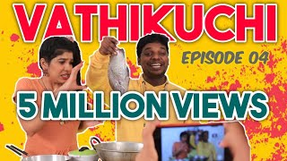 VATHIKUCHI || Tamil Comedy WEB SERIES || Husband vs Wife Sothanaigal || Modern Monkey || EP 04