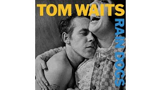 "Tom Waits - ""Tango Till They're Sore"""
