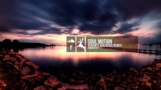 Soul Motion - Serenity (Colossus Remix)