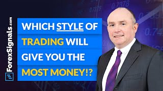 The BEST Forex trading style to trade the markets!?