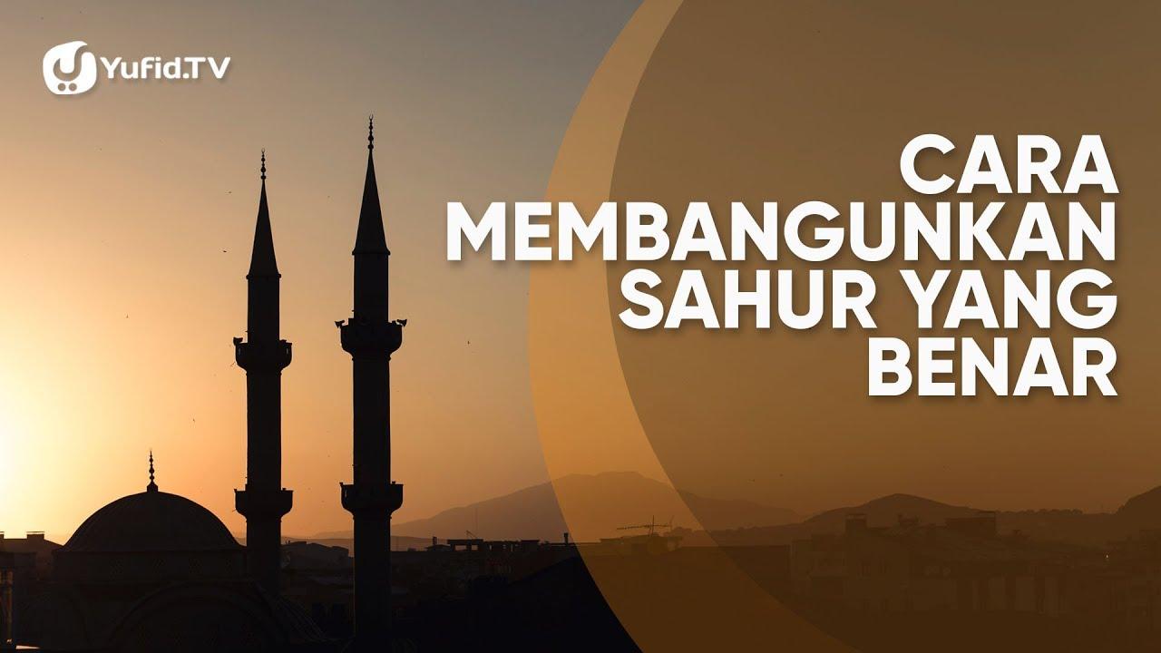 Cara Membangunkan Sahur Yang Benar Poster Dakwah Yufid Tv Youtube
