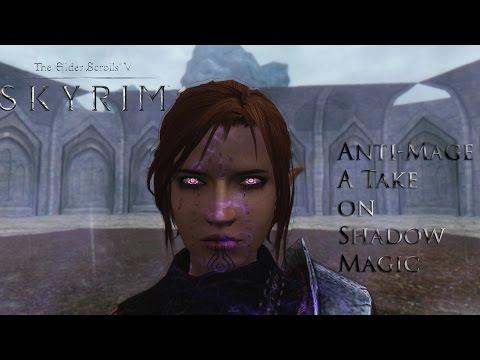 Skyrim Mods: Anti-Magic: A Take On Shadow Magic