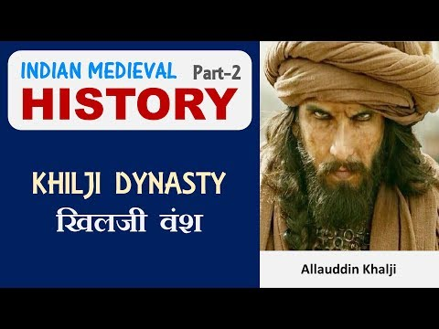 Indian Medieval History | Part 2 | History for SSC CGL, CHSL, CPO, CDS, State exams | Khilji Dynasty