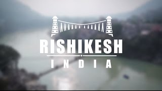 Backpacking Rishikesh, India (The Beginning // Backpackers Magazine)