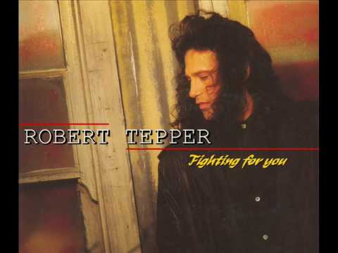 ROBERT TEPPER - FIGHTING FOR YOU