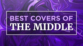 Best Covers of The Middle (Zedd, Maren Morris, Grey)