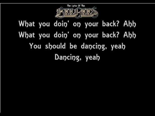 The Lyrics Of The Bee Gees- You Should Be Dancing