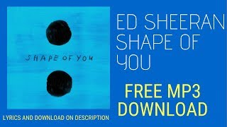 Ed Sheeran Shape Of You Official Audio MP3 Free Download