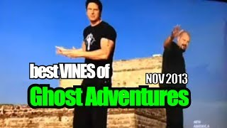 Best VINES of GHOST ADVENTURES (November 2013)