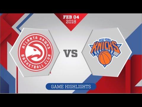 Atlanta Hawks vs New York Knicks: February 4, 2018