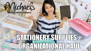 MICHAELS STATIONERY   ORGANIZATION SUPPLIES HAUL!