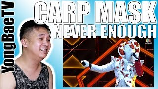 Never Enough - หน้ากากปลาคาร์ฟ | THE MASK PROJECT A | Reaction | YongBaeTV