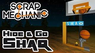 Hide & Go Shaq - Let's Play Scrap Mechanic Multiplayer - Part 344