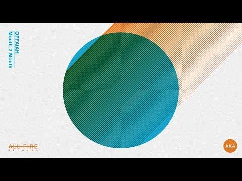 OFFAIAH  - Mouth 2 Mouth (Kiss Kiss Mix)