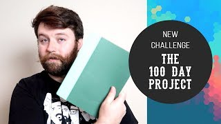 The 100 Day Project 2019 - I'm Back!