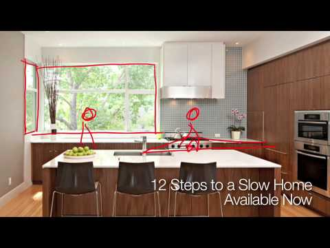12 steps to a slow home dvd clip - Slow Home Design